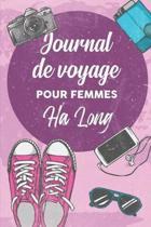 Journal de Voyage Pour Femmes Ha Long: 6x9 Carnet de voyage I Journal de voyage avec instructions, Checklists et Bucketlists, cadeau parfait pour votr