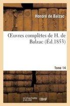 Oeuvres Compl�tes de H. de Balzac. T14
