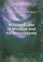 William Slade of Windsor and His Descendants