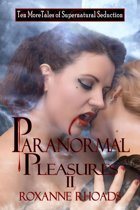Paranormal Pleasures II Ten More Tales of Supernatural Seduction