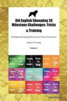 Old English Sheepdog 20 Milestone Challenges