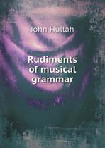 Rudiments of Musical Grammar