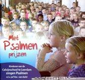 Met psalmen prijzen / Kinderen van de Calvijnschool Leerdam