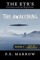 The Awakening: the Extraterrestrial Reptilian Trilogy Book 3