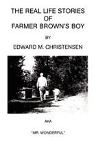The Real Life Stories of Farmer Brown's Boy