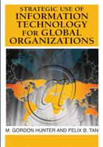 Strategic Use of Information Technology for Global Organizations