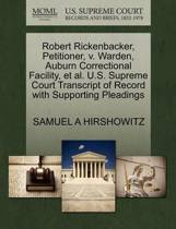 Robert Rickenbacker, Petitioner, V. Warden, Auburn Correctional Facility, Et Al. U.S. Supreme Court Transcript of Record with Supporting Pleadings