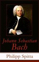 Johann Sebastian Bach (Vollständige Biographie)