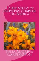 A Bible Study of Proverbs Chapter 10--Book 4