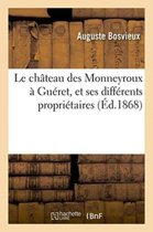 Le Ch�teau Des Monneyroux � Gu�ret, Et Ses Diff�rents Propri�taires