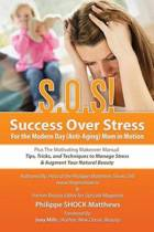 S.O.S! Success Over Stress for the Modern Day (Anti-Aging) Mom in Motion!