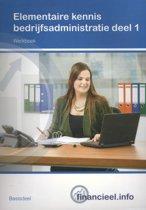 Financieel.info - Elementaire kennis bedrijfsadministratie 1 Werkboek