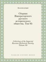 Collection of the Imperial Russian Historical Society. Volume 95