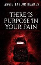 There Is Purpose in Your Pain