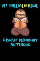 My Philoslothical Discover Microscopy Notebook