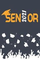 Senior 2021: Graduation Gift Journal for Class 2021 Graduates (6x9 100 blank and lined pages)