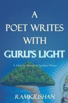 A Poet Writes with Guru's Light (Second Edition)