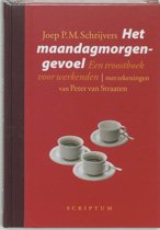 Het maandagmorgengevoel - Een troostboek voor werkenden
