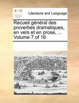 Recueil General Des Proverbes Dramatiques, En Vers Et En Prose, ... Volume 7 of 16