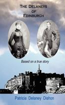 The Delaneys of Edinburgh - Based on a True Story