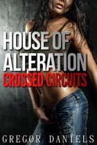 House of Alteration: Crossed Circuits