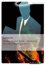 Marketing und Ethik - Marketing aus ethischer Perspektive