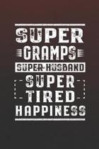 Super Gramps Super Husband Super Tired Happiness: Family life Grandpa Dad Men love marriage friendship parenting wedding divorce Memory dating Journal