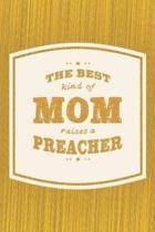 The Best Kind Of Mom Raises A Preacher