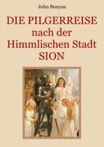 Die Pilgerreise nach der Himmlischen Stadt Sion