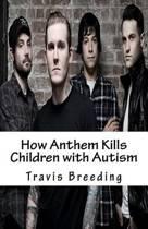 How Anthem Kills Children with Autism