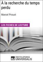 À la recherche du temps perdu de Marcel Proust
