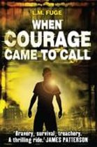When Courage Came To Call