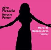 """Astor Piazzolla: Maria de Buenos Aires """"operita"""""""