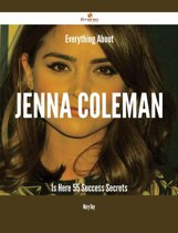 Everything About Jenna Coleman Is Here - 55 Success Secrets