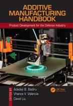 Additive Manufacturing Handbook