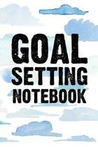 Goal Setting Notebook: Goal Setting Notebook Gift 6x9 Workbook Notebook for Daily Goal Planning and Organizing
