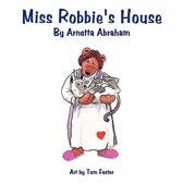 Miss Robbie's House
