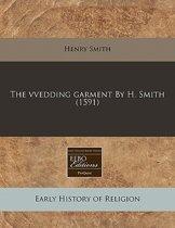 The Vvedding Garment by H. Smith (1591)