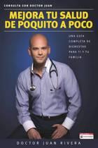 Mejora Tu Salud de Poquito a Poco. Una Gu a Completa de Bienestar Para Ti Y Tu Familia (Serie