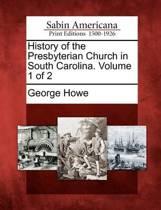 History of the Presbyterian Church in South Carolina. Volume 1 of 2