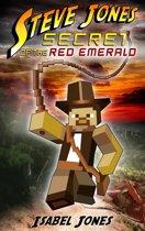 Steve Jones: Secret of the Red Emerald(Adventure Book for Boys 9-12)