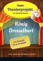 Unser Theaterprojekt, Band 14 - König Drosselbart