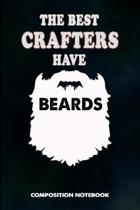 The Best Crafters Have Beards