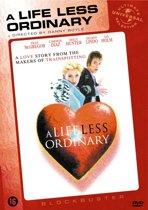 Life Less Ordinary