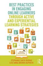 Best Practices in Engaging Online Learners Through Active and Experiential Learning Strategies
