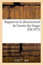 Rapport Sur Le D�sarmement de l'Arm�e Des Vosges