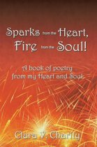 Sparks from the Heart, Fire from the Soul!