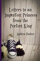 Letters to an Imperfect Princess from the Perfect King