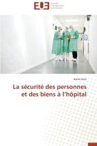 La S�curit� Des Personnes Et Des Biens � L H�pital