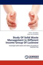 Study of Solid Waste Management in Different Income Group of Lucknow
